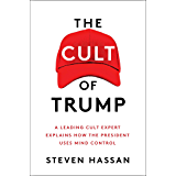 A Leading Cult Expert Explains How the President Uses Mind Control (English Edition)