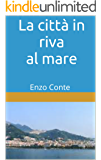 La città in riva al mare: Enzo Conte