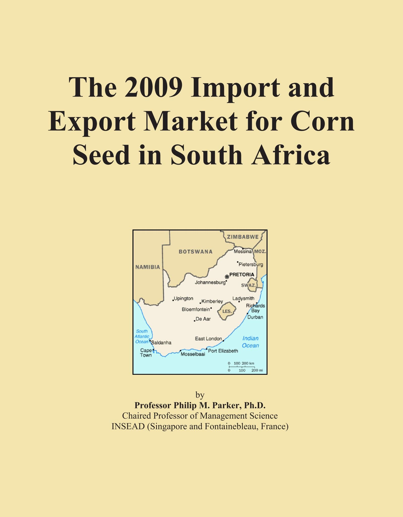 The 2009 Import and Export Market for Corn Seed in South Africa ebook