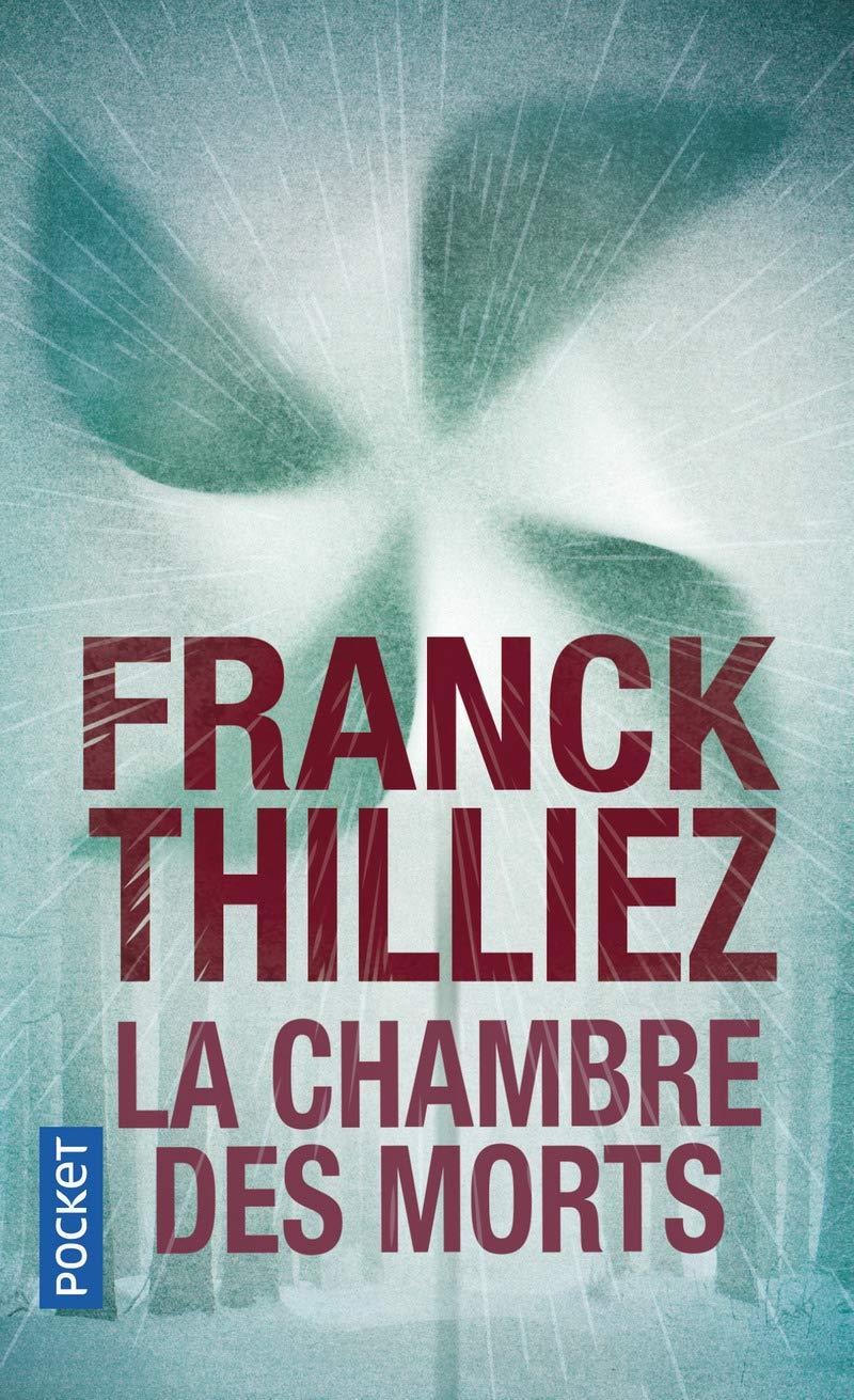 La Chambre des morts: Amazon.fr: Thilliez, Franck: Livres