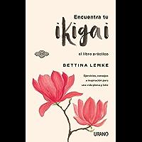 Encuentra tu ikigai: El libro práctico (Crecimiento personal) (Spanish Edition)