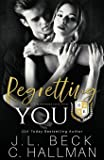 Regretting You: A Dark College Bully Romance