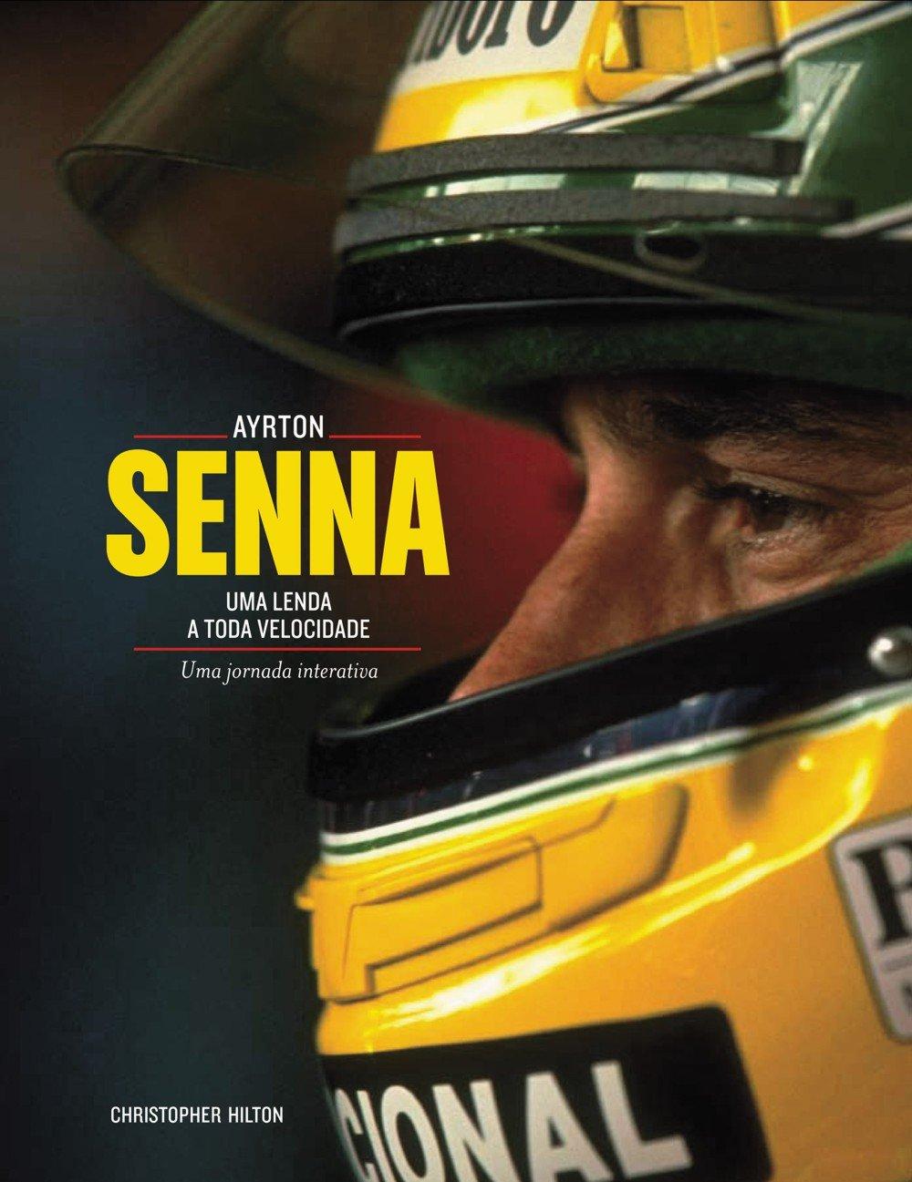 Ayrton Senna Uma Lenda A Toda Velocidade Christopher Hilton