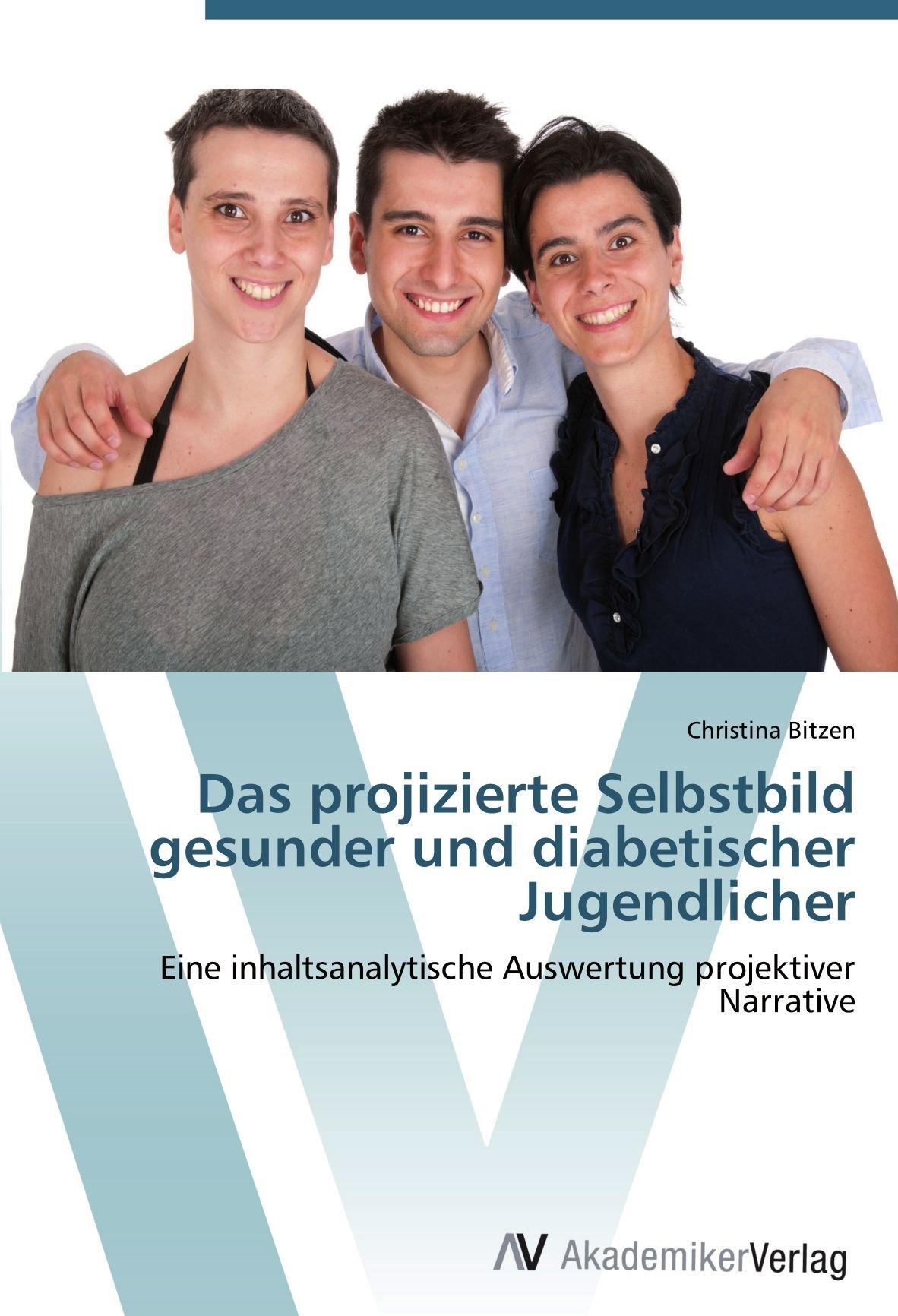 Das projizierte Selbstbild gesunder und diabetischer Jugendlicher: Eine inhaltsanalytische Auswertung projektiver Narrative (German Edition) pdf