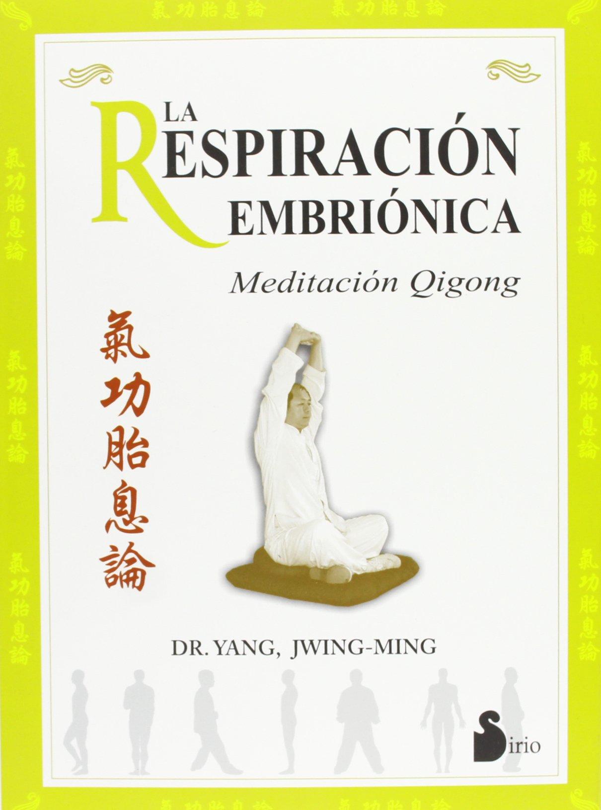 RESPIRACION EMBRIONICA, LA (2006) Tapa blanda – 2 may 2006 JWING-MING DR. YAN Editorial Sirio 8478084975 Alternative Therapies
