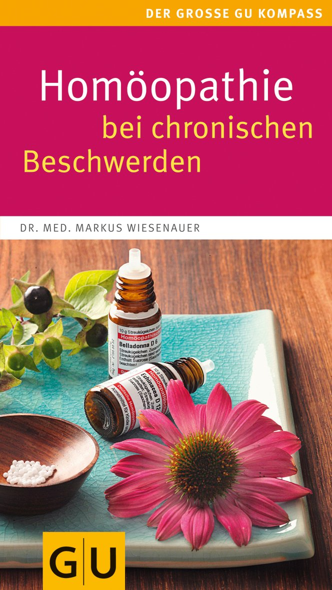 Homöopathie bei chronischen Beschwerden (GU Großer Kompass Gesundheit)