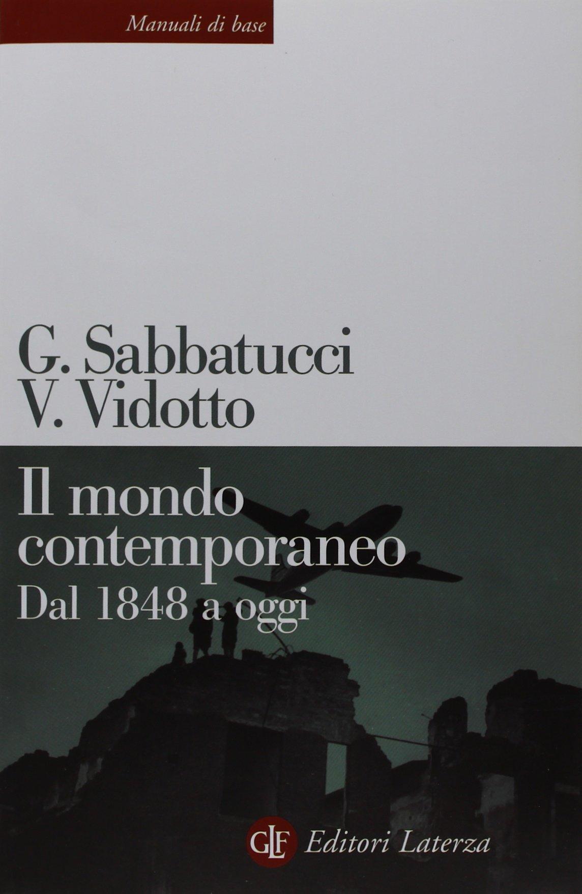 sabatucci vidotto storia contemporanea  Il mondo contemporaneo. Dal 1848 a oggi: : Giovanni ...