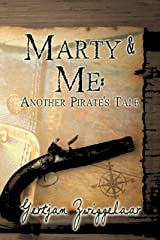 Marty & Me: Another Pirate's Tale Kindle Edition