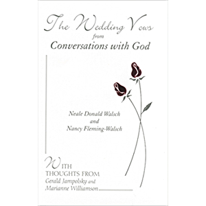 The Wedding Vows from Conversations with God: with Nancy Fleming-Walsch