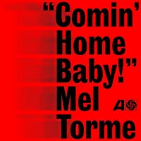 COMIN' HOME BABY! -HQ-