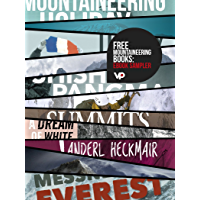 FREE Mountaineering Books: eBook Sampler: Vertebrate Publishing eBooks for the adventurous from Tilman, Terray, Tasker, Scott, MacIntyre, Fowler, Diemberger, Messner, and Heckmair (English Edition)