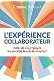 L'expérience collaborateur: Faites de vos employés les premiers fans de votre entreprise !