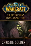 World of Warcraft. Crepúsculo dos Aspectos