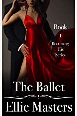 The Ballet: Book 1: the Becoming His Series Kindle Edition