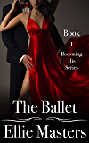 The Ballet: Book 1: the Becoming His Series