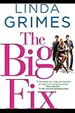 The Big Fix: A Novel (Ciel Halligan)
