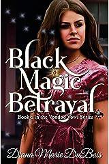 Black Magic Betrayal: Voodoo Vows Book 2 (Volume 2) Paperback