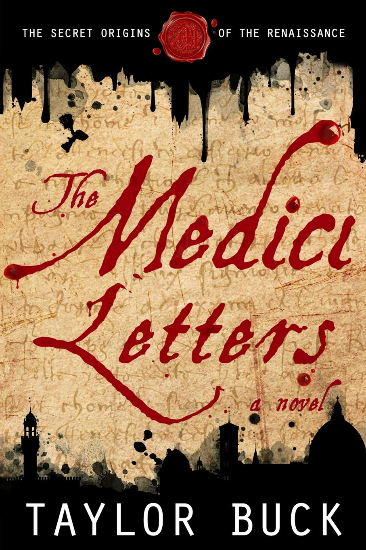 Read The Medici Letters The Secret Origins Of The Renaissance By Taylor Buck