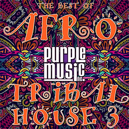 Best of Tribal & Afro House 3
