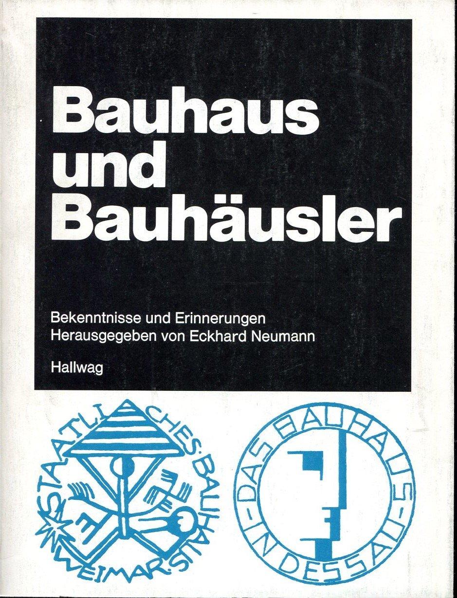 Bauhaus und Bauhäusler. Bekenntnisse und Erinnerungen: Amazon.de ...