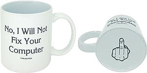 Funny Guy Mugs No I Will Not Fix Your Computer Ceramic Coffee Mug, White, 11-Ounce