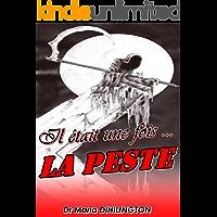Il était une fois... La peste (French Edition)