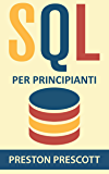 SQL per principianti: imparate l'uso dei database Microsoft SQL Server, MySQL, PostgreSQL e Oracle