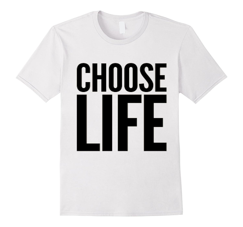 bf9a3566 Choose Life T-Shirt for Men Women & Kids-ANZ ⋆ Anztshirt