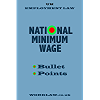 National Minimum Wage: bullet points (UK Employment Law Book 2)