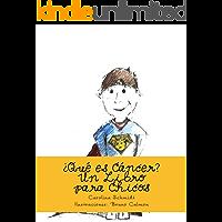 ¿Qué es Cáncer?: Un Libro para Chicos