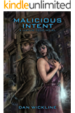 Malicious Intent (Lucius Fogg Book 2)