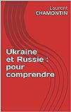 Ukraine et Russie : pour comprendre (French Edition)