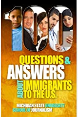 100 Questions and Answers About Immigrants to the U.S.: Immigration policies, politics and trends and how they affect families, jobs and demographics: ... history, culture, customs, and (Bias Busters) Paperback