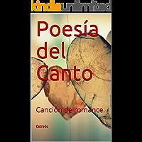 Poesía del Canto: Canción de romance. (Antología poética del sentimiento. nº 1)