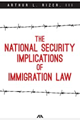 The National Security Implications of Immigration Law Kindle Edition