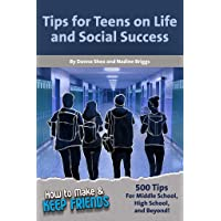 How to Make & Keep Friends: Tips for Teens on Life and Social Success