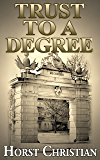 Trust To A Degree (Book 3)