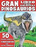 EL GRAN LIBRO PARA COLOREAR DE DINOSAURIOS: Libro Para Colorear de Dinosaurios para Niños con Datos Curiosos
