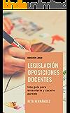 Legislación oposiciones docentes: Una guía para entenderla y sacarle partido