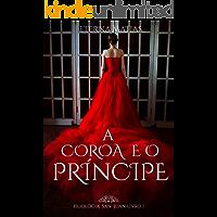 A Coroa e o Príncipe (Duologia San Juan Livro 1)