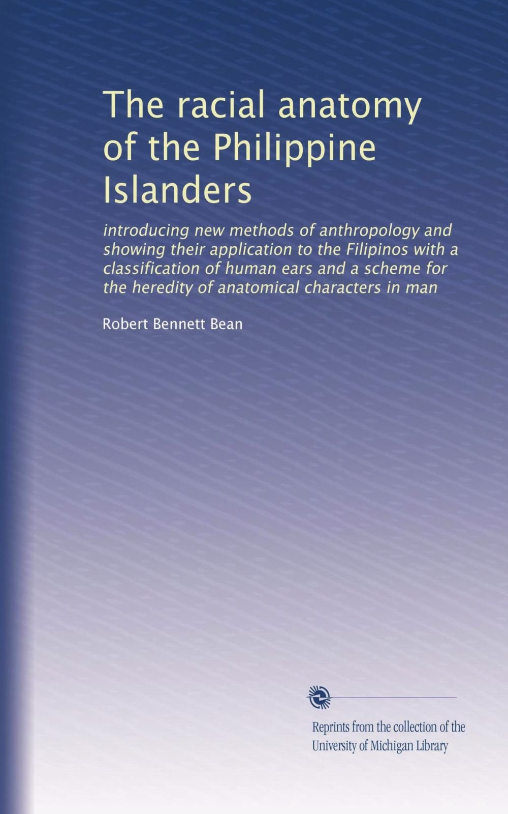 The racial anatomy of the Philippine Islanders: introducing new ...