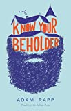 Know Your Beholder: A Novel