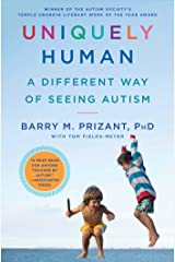 Uniquely Human: A Different Way of Seeing Autism Kindle Edition