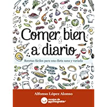 Recetas fáciles para una dieta sana y variada (Spanish Edition) Dec 15, 2011
