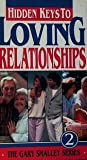 Hidden Keys To Loving Relationships - The Gary Smalley Series - Volume 2