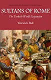Sultans of Rome: The Turkish World Expansion (Asia in Europe and the Making of the West)
