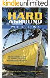 Hard Aground with Eddie Jones: An Incomplete Idiot's Guide to Doing Stupid Stuff With Boats (Sailing Biographies)
