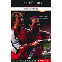 Gunners Glory: 14 Milestones in Arsenals History (Mainstream Sport)