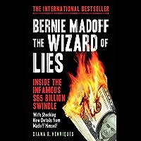 Bernie Madoff, The Wizard of Lies