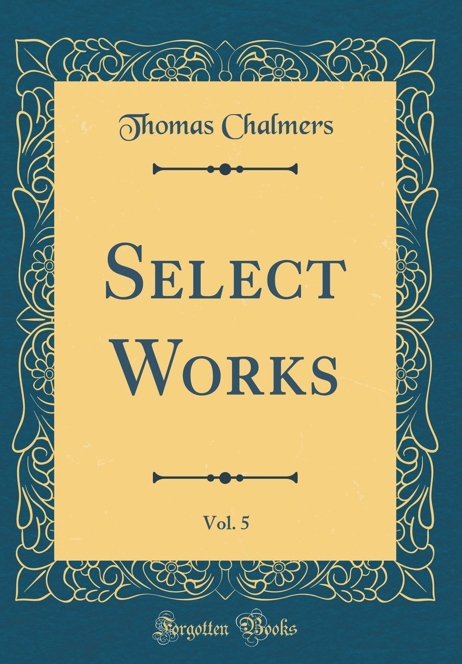 Download Select Works, Vol. 5 (Classic Reprint) ebook